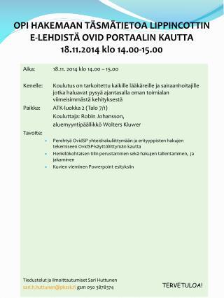 OPI HAKEMAAN TÄSMÄTIETOA LIPPINCOTTIN  E-LEHDISTÄ OVID PORTAALIN KAUTTA 18.11.2014 klo 14.00-15.00