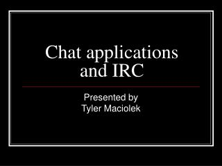 Chat applications and IRC