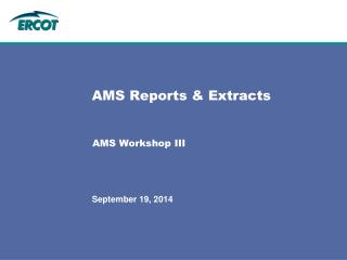 AMS Reports & Extracts