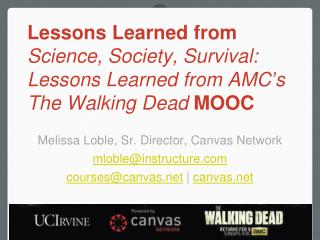 Melissa  Loble , Sr. Director, Canvas Network mloble@instructure