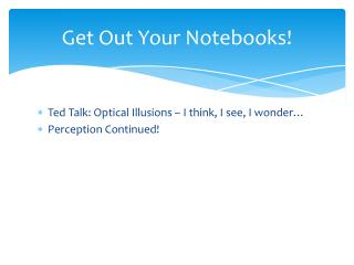 Get Out Your Notebooks!