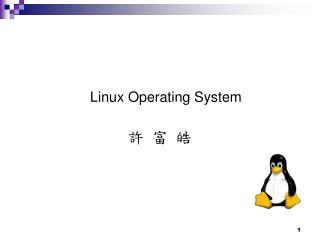 Linux Operating System ? ? ?