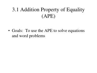 3.1 Addition Property of Equality (APE)