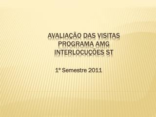 Avaliação das Visitas Programa AMG Interlocuções ST