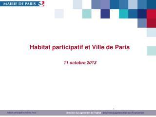 Habitat participatif et Ville de Paris 11 octobre 2013