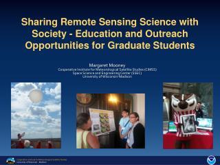 Margaret Mooney Cooperative Institute for Meteorological Satellite Studies (CIMSS)