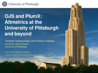 OJS and  PlumX : Altmetrics  at the University of  P ittsburgh and beyond