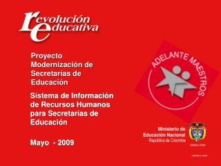 Sistema de Informaci�n de Recursos Humanos para Secretar�as de Educaci�n Mayo  - 2009