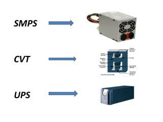 SMPS CVT UPS