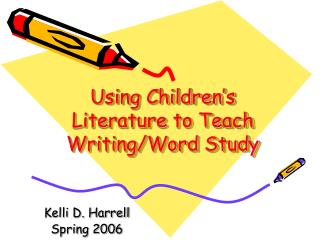 Using Children's Literature to Teach Writing/Word Study