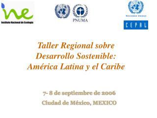 Taller Regional sobre Desarrollo Sostenible:  América Latina y el Caribe