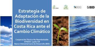 Estrategia  de Adaptación de la  Biodiversidad en Costa Rica  ante el Cambio Climático