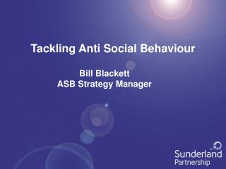 Tackling Anti Social Behaviour