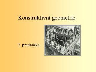 Konstruktivní geometrie 2. přednáška