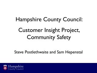 Hampshire County Council:  Customer Insight Project, Community Safety