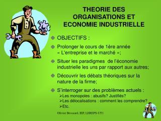 THEORIE DES ORGANISATIONS ET ECONOMIE INDUSTRIELLE