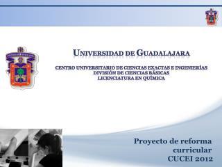 U NIVERSIDAD DE  G UADALAJARA CENTRO UNIVERSITARIO DE ciencias exactas e  ingenierías