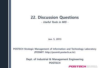 22. Discussion  Questions - Useful Tools in  MIS -