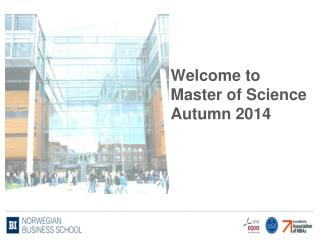 Welcome  to  Master  of Science Autumn 2014