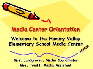 Media Center Orientation