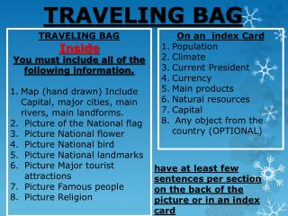 TRAVELING BAG Inside  You  must include all of the following information.