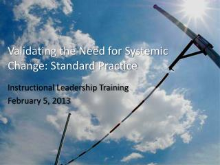 Validating the Need for Systemic Change: Standard Practice