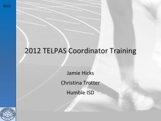 2012 TELPAS Coordinator Training