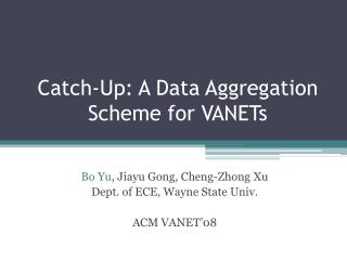 Catch-Up: A Data Aggregation Scheme for VANETs