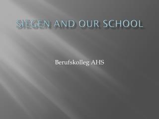 Siegen  and our school