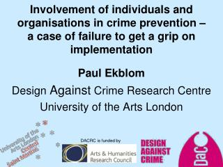 Paul Ekblom Design  Against  Crime Research  Centre University of the Arts London