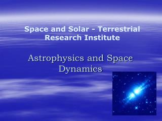 Astrophysics and Space Dynamics
