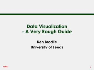 Data Visualization - A Very Rough Guide