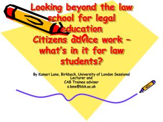 By Kumari Lane, Birkbeck, University of London Sessional Lecturer and  CAB Trainee adviser