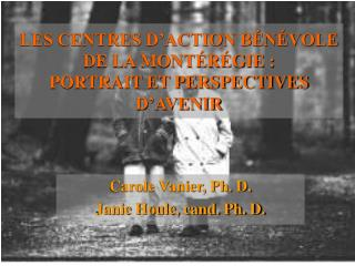 LES CENTRES D'ACTION BÉNÉVOLE  DE LA MONTÉRÉGIE :  PORTRAIT ET PERSPECTIVES D'AVENIR