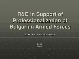 R&D in Support of Professionalization of Bulgarian Armed Forces