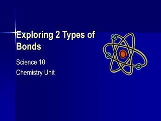 Exploring 2 Types of Bonds