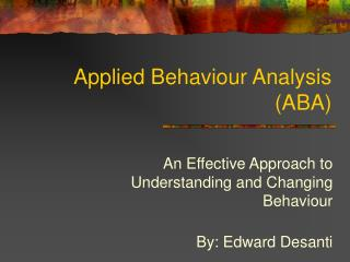 Applied Behaviour Analysis (ABA)