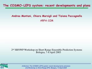 2 nd  SRNWP Workshop on Short Range Ensemble Prediction Systems Bologna, 7-8 April 2005