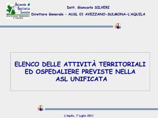 ELENCO DELLE ATTIVITÀ TERRITORIALI ED OSPEDALIERE PREVISTE NELLA  ASL UNIFICATA