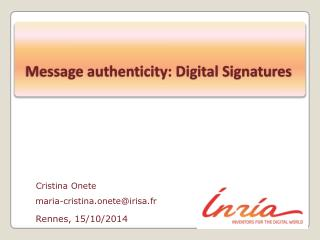 Message authenticity: Digital Signatures
