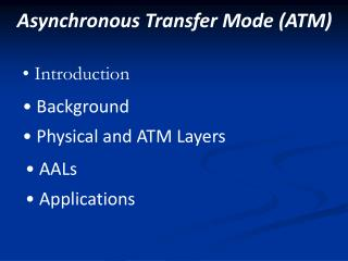 Asynchronous Transfer Mode (ATM)