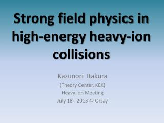 Strong field  physics in  high-energy heavy-ion collisions