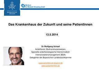 Das Krankenhaus der Zukunft und seine  PatientInnen 13.5.2014