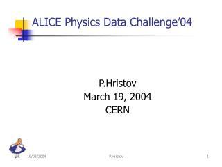 ALICE Physics Data Challenge'04