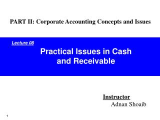 Practical Issues in Cash and Receivable