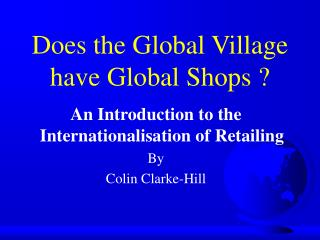 Does the Global Village have Global Shops ?