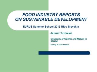 FOOD INDUSTRY REPORTS ON SUSTAINABLE DEVELOPMENT EURUS Summer School 2013 Nitra Slovakia