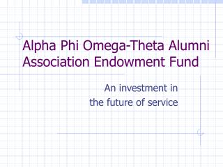 Alpha Phi Omega-Theta Alumni Association Endowment Fund