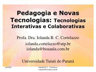 Pedagogia e Novas Tecnologias:  Tecnologias Interativas e Colaborativas