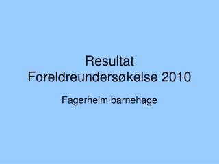 Resultat Foreldreundersøkelse 2010